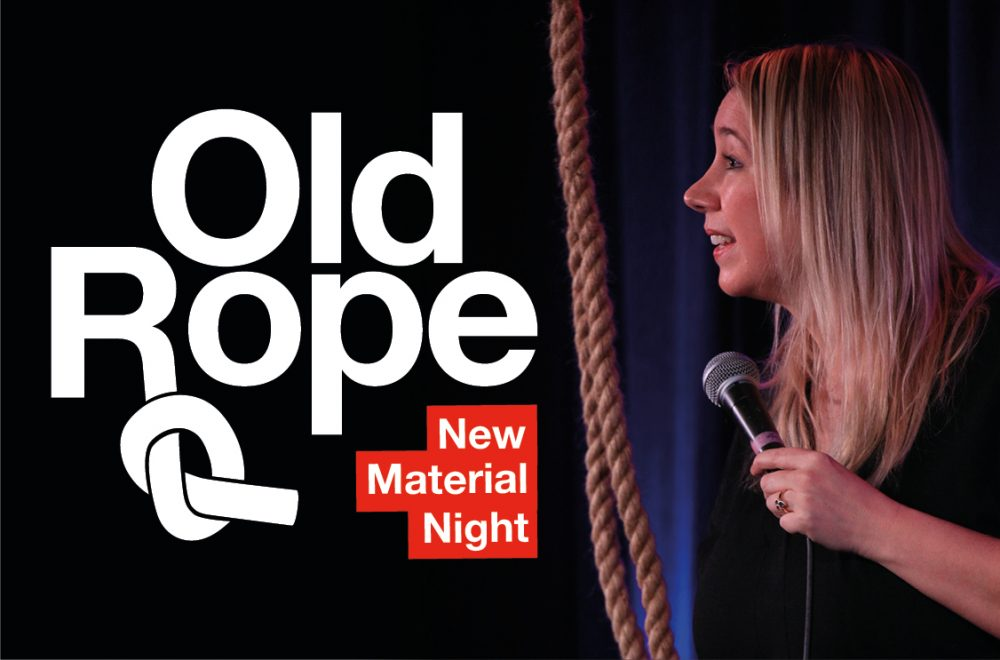 Old Rope ( New Material Night )
